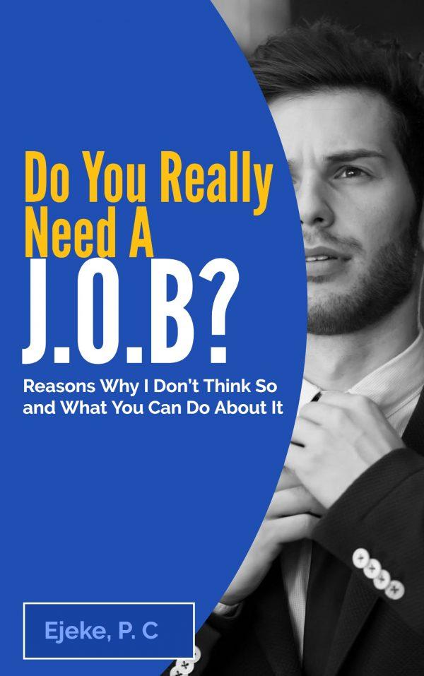 Do You Really Need A J.O.B.