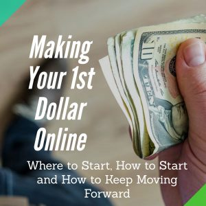 Making Your 1st Dollar Online