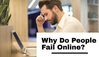 Why Do People Fail Online